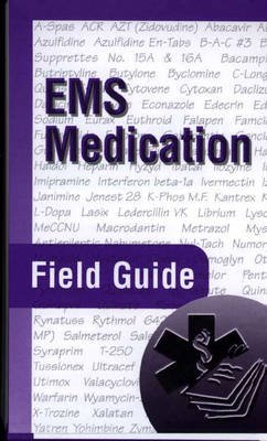 EMS Medication - Field Guide (Sheet map, rolled, 2nd Revised edition): Peter Dillman