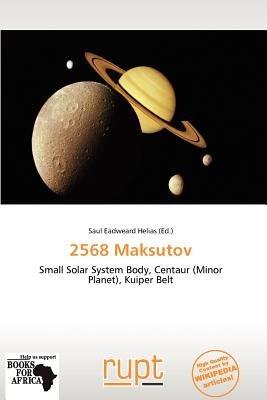 2568 Maksutov (Paperback): Saul Eadweard Helias