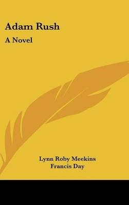 Adam Rush (Hardcover): Lynn Roby Meekins