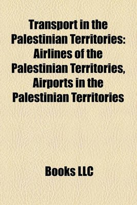 Transport in the Palestinian Territories - Airlines of the Palestinian Territories, Airports in the Palestinian Territories...