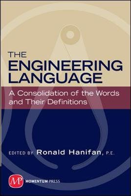 The Engineering Language - A Consolidation of the Words and Their Definitions (Paperback): Ronald Hanifan