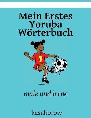 Mein Erstes Yoruba Worterbuch - Male Und Lerne (German, Paperback): kasahorow