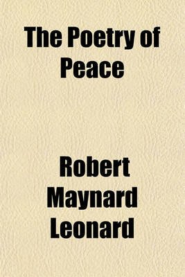 The Poetry of Peace (Paperback): Robert Maynard Leonard