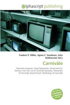 Carnivale (Paperback): Frederic P. Miller, Vandome Agnes F., McBrewster John