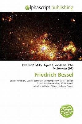 Friedrich Bessel (Paperback): Frederic P. Miller, Agnes F. Vandome, John McBrewster