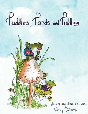 Puddles, Ponds and Piddles (Paperback): Nancy A. Sharp