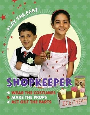 Play the Part: Shopkeeper (Paperback): Liz Gogerly