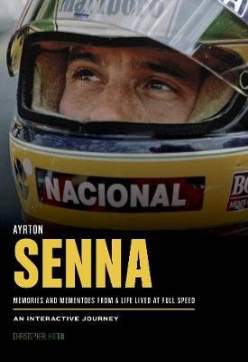 Ayrton Senna - A Life Lived at Full Speed (Novelty book): Christopher Hilton