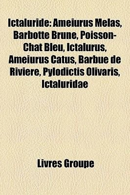 Ictaluride - Ameiurus Melas, Barbotte Brune, Poisson-Chat Bleu, Ictalurus, Ameiurus Catus, Barbue de Riviere, Pylodictis...