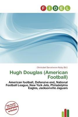 Hugh Douglas (American Football) (Paperback): Christabel Donatienne Ruby