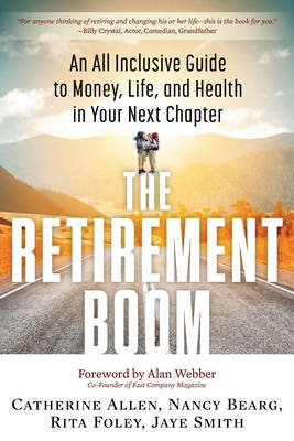 The Retirement Boom - An All Inclusive Guide to Money, Life, and Health in Your Next Chapter (Paperback): Catherine Allen,...