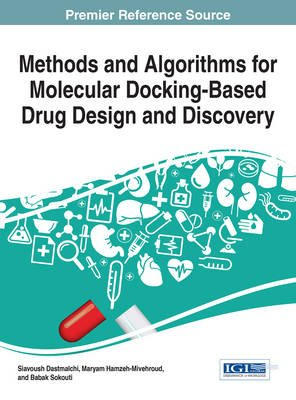 Methods and Algorithms for Molecular Docking-Based Drug Design and Discovery (Electronic book text): Siavoush Dastmalchi,...