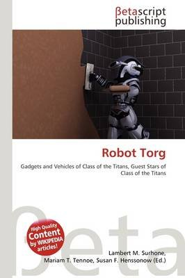 Robot Torg (Paperback): Lambert M. Surhone, Mariam T. Tennoe, Susan F. Henssonow