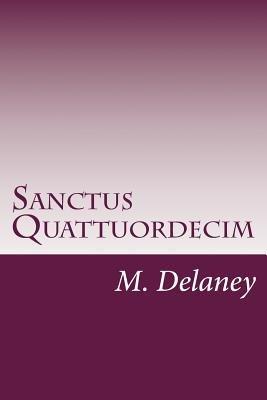 Sanctus Quattuordecim - Daemonolatry Sigil Magick (Paperback): M Delaney