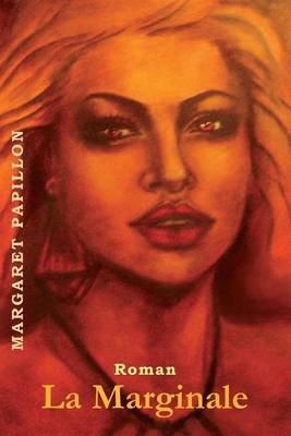 La Marginale (French, Paperback): Margaret Papillon