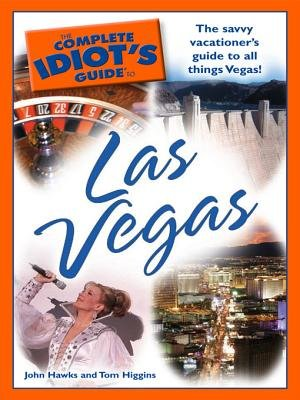 The Complete Idiot's Guide to Las Vegas (Electronic book text): John Hawks