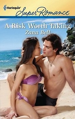 A Risk Worth Taking (Electronic book text): Zana Bell
