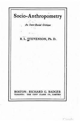 Socio-Anthropometry, an Inter-Racial Critique (Paperback): B L Stevenson