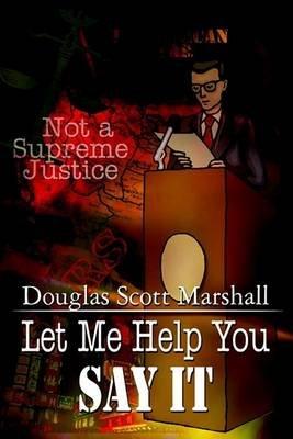 Let ME Help You Say it (Paperback): Douglas Scott Marshall
