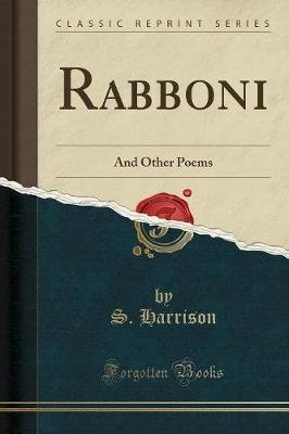 Rabboni - And Other Poems (Classic Reprint) (Paperback): S Harrison