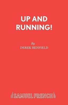 Up and Running (Paperback): Derek Benfield