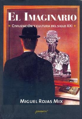 El Imaginario (English, Spanish, Paperback, illustrated edition): Miguel Rojas Mix