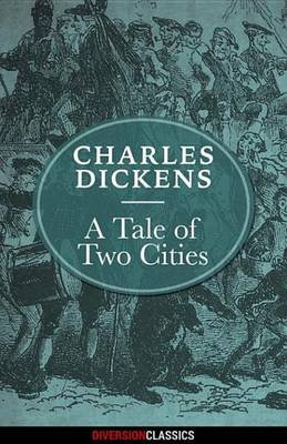 A Tale of Two Cities (Diversion Illustrated Classics) (Electronic book text): Charles Dickens