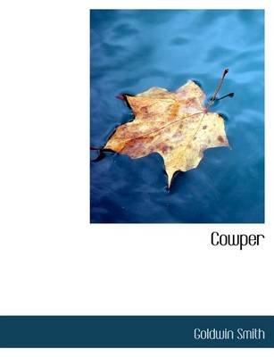 Cowper (Paperback): Goldwin Smith