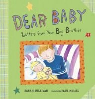 Dear Baby - Letters from Your Big Brother (Hardcover): Sarah Sullivan