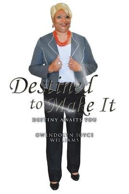 Destined to Make It - Destiny Awaits You (Paperback): Gwendolyn Joyce Williams