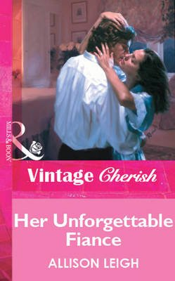 Her Unforgettable Fiance (Electronic book text, ePub First edition): Allison Leigh