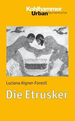Die Etrusker (German, Paperback): Luciana Aigner-Foresti