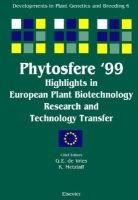 Phytosfere'99 - Highlights in European Plant Biotechnology Research and Technology Transfer, Volume 6 (Hardcover): G.E. de...