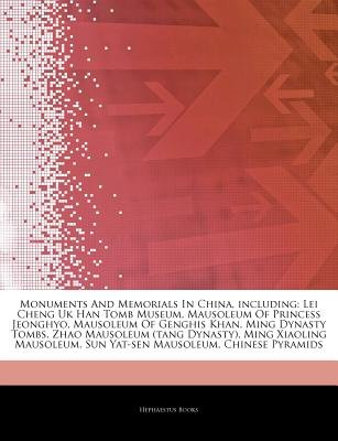 Articles on Monuments and Memorials in China, Including - Lei Cheng UK Han Tomb Museum, Mausoleum of Princess Jeonghyo,...