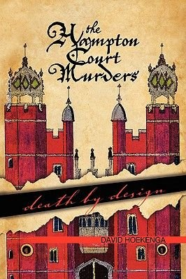 The Hampton Court Murders (Paperback): David Hoekenga