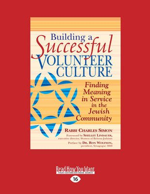 Building a Successful Volunteer Culture - Finding Meaning in Service in the Jewish Community (Large print, Paperback, [Large...