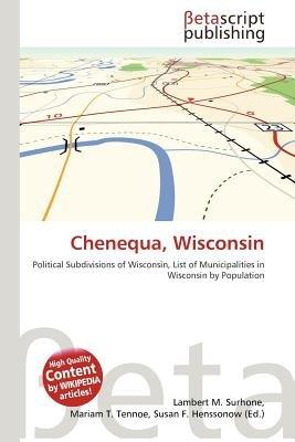 Chenequa, Wisconsin (Paperback): Lambert M. Surhone, Mariam T. Tennoe, Susan F. Henssonow