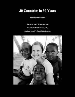 30 Countries in 30 Years (Electronic book text): Colette Marie Hebert