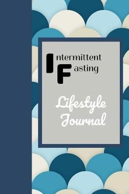 Intermittent Fasting - Lifestyle Journal (Paperback): Blue Palm Publications