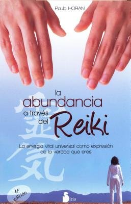 La Abundancia A Traves del Reiki (Spanish, Paperback): Paula Horan