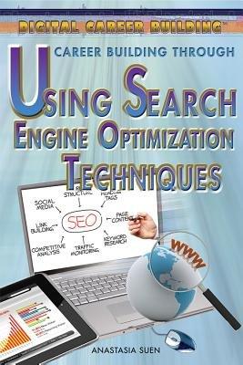 Career Building Through Using Search Engine Optimization Techniques (Hardcover): Anastasia Suen