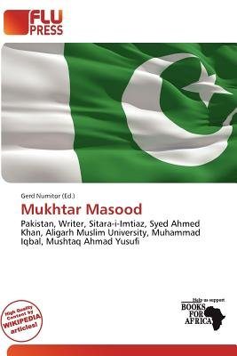 Mukhtar Masood (Paperback): Gerd Numitor