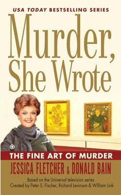 Murder, She Wrote the Fine Art of Murder (Large print, Hardcover, Large type / large print edition): Jessica Fletcher, Donald...
