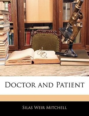 Doctor and Patient (Paperback): Silas Weir Mitchell
