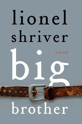 Big Brother (Electronic book text): Lionel Shriver