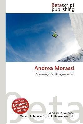 Andrea Morassi (German, Paperback): Lambert M. Surhone, Mariam T. Tennoe, Susan F. Henssonow