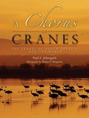 A Chorus of Cranes - The Cranes of North America and the World (Paperback): Paul A. Johnsgard