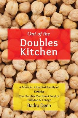 Out of the Doubles Kitchen - A Memoir of the First Family of Doubles - The Number One Street Food of Trinidad & Tobago....