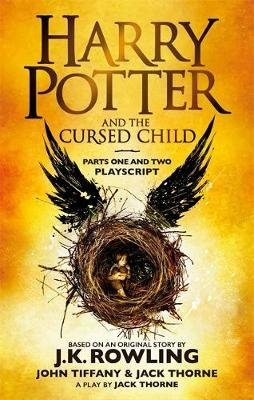 Harry Potter And The Cursed Child: Parts I & II - The Official Playscript (Paperback): J. K. Rowling, John Tiffany, Jack Thorne