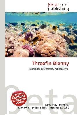 Threefin Blenny (Paperback): Lambert M. Surhone, Mariam T. Tennoe, Susan F. Henssonow